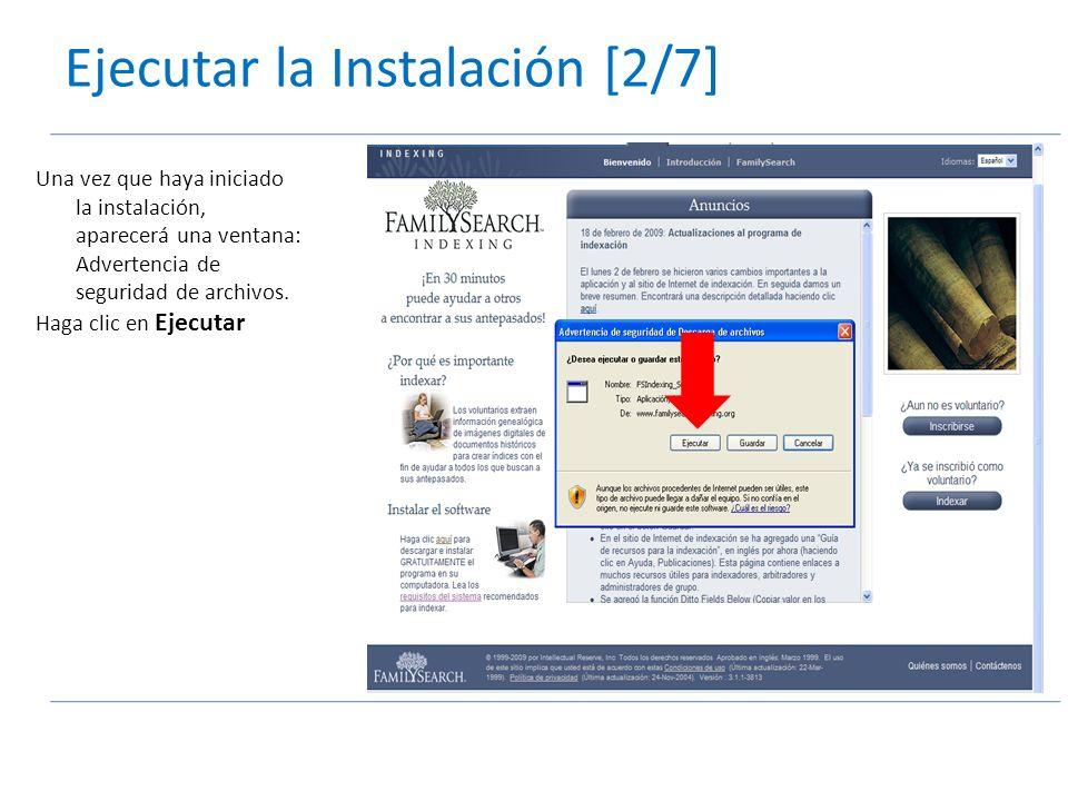 Ejecutar la Instalación [2/7] Una vez que haya iniciado la instalación, aparecerá una ventana: Advertencia de seguridad de archivos.