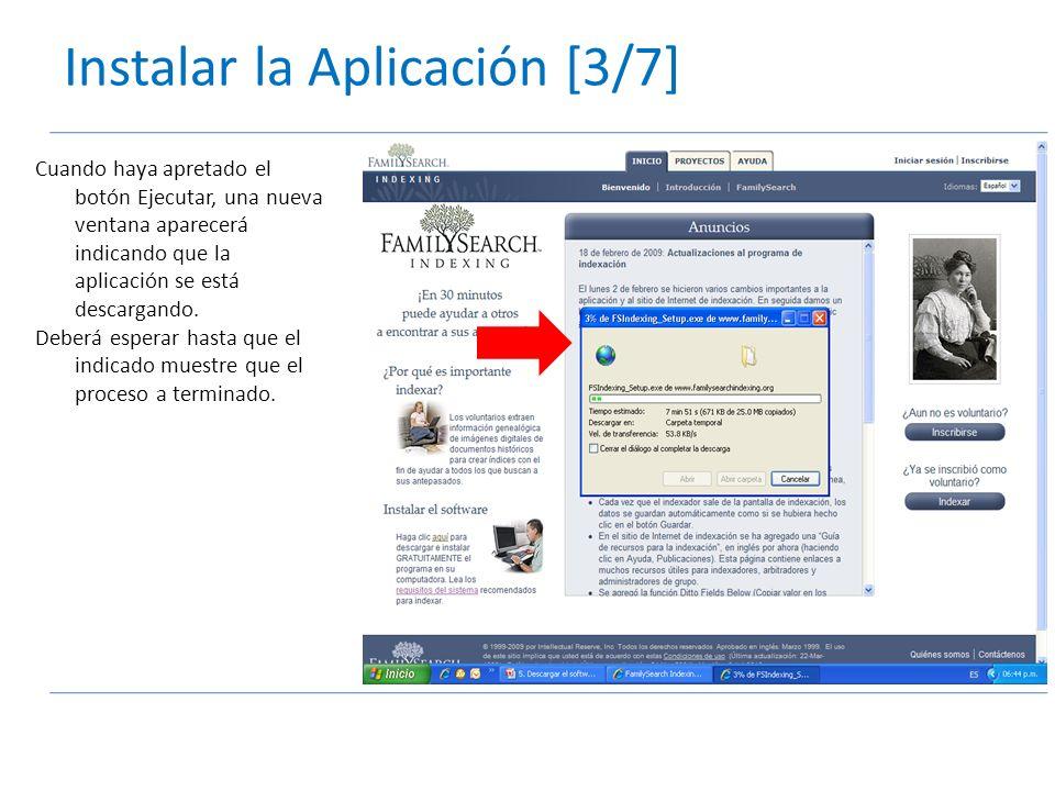 Instalar la Aplicación [3/7] Cuando haya apretado el botón Ejecutar, una nueva ventana aparecerá indicando que la aplicación se está descargando.