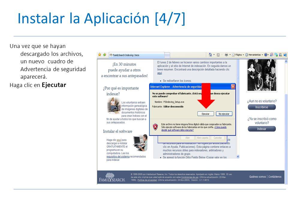 Instalar la Aplicación [4/7] Una vez que se hayan descargado los archivos, un nuevo cuadro de Advertencia de seguridad aparecerá.