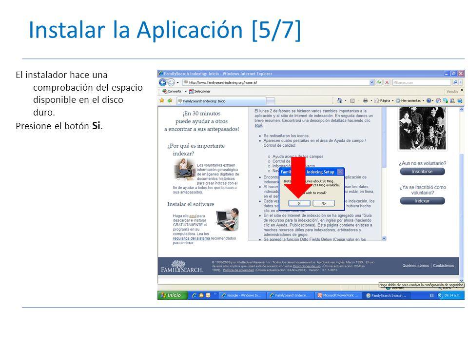 Instalar la Aplicación [5/7] El instalador hace una comprobación del espacio disponible en el disco duro.