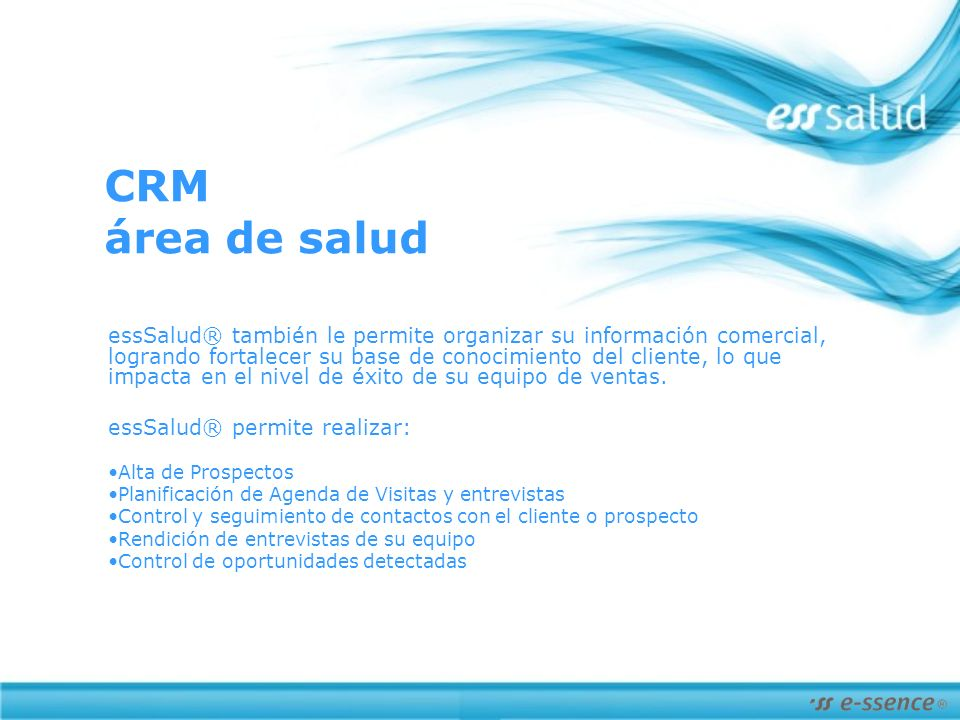 CRM área de salud essSalud® también le permite organizar su información comercial, logrando fortalecer su base de conocimiento del cliente, lo que impacta en el nivel de éxito de su equipo de ventas.