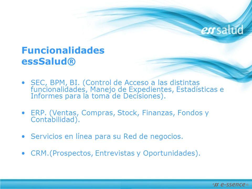 Funcionalidades essSalud® SEC, BPM, BI.