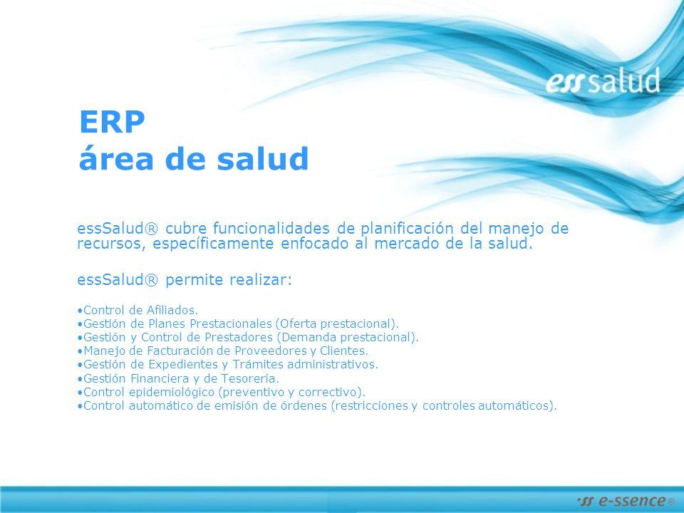 ERP área de salud essSalud® cubre funcionalidades de planificación del manejo de recursos, específicamente enfocado al mercado de la salud.