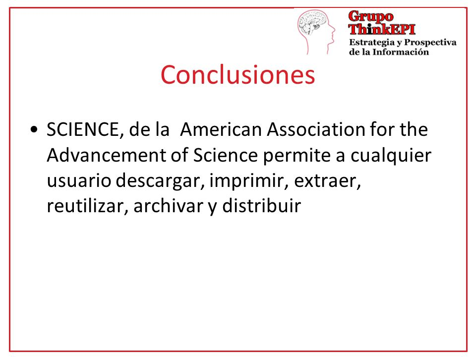 Conclusiones SCIENCE, de la American Association for the Advancement of Science permite a cualquier usuario descargar, imprimir, extraer, reutilizar,