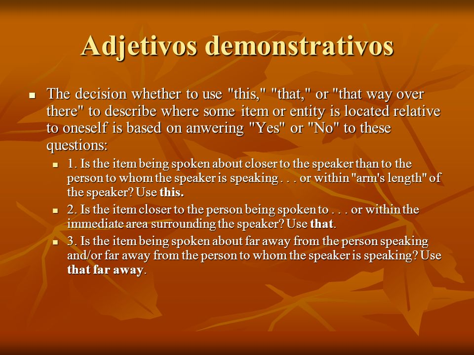 Adjetivos demonstrativos The decision whether to use