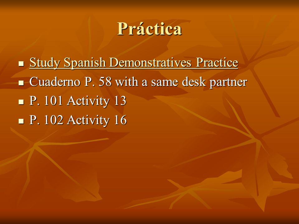 Práctica Study Spanish Demonstratives Practice Study Spanish Demonstratives Practice Study Spanish Demonstratives Practice Study Spanish Demonstrative