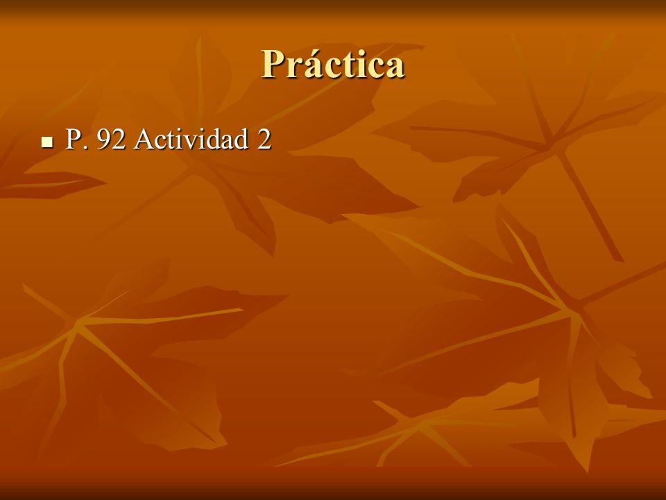 Práctica P. 92 Actividad 2 P. 92 Actividad 2