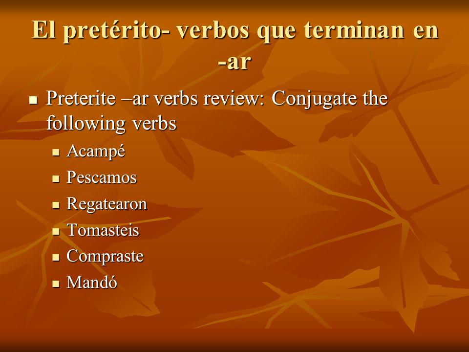 El pretérito- verbos que terminan en -er o -ir The endings for –er and –ir verbs are the same in the preterite tense The endings for –er and –ir verbs are the same in the preterite tense SingularPlural Yo-íNosotros-imos Tú -isteVosotros-isteis Él/ Ella/ Ud.