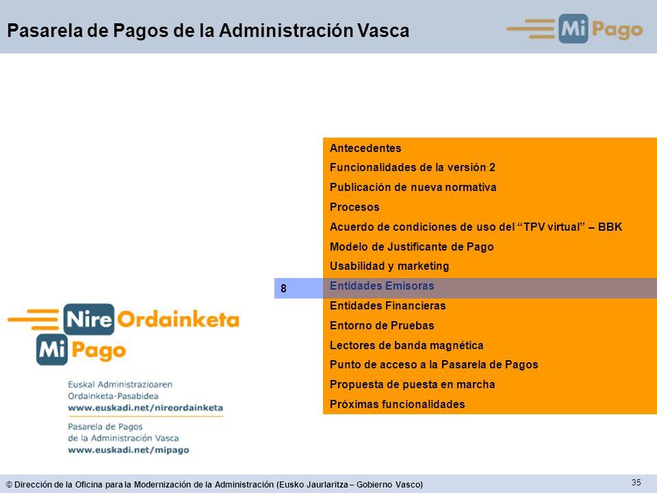 35 © Dirección de la Oficina para la Modernización de la Administración (Eusko Jaurlaritza – Gobierno Vasco) Pasarela de Pagos de la Administración Va