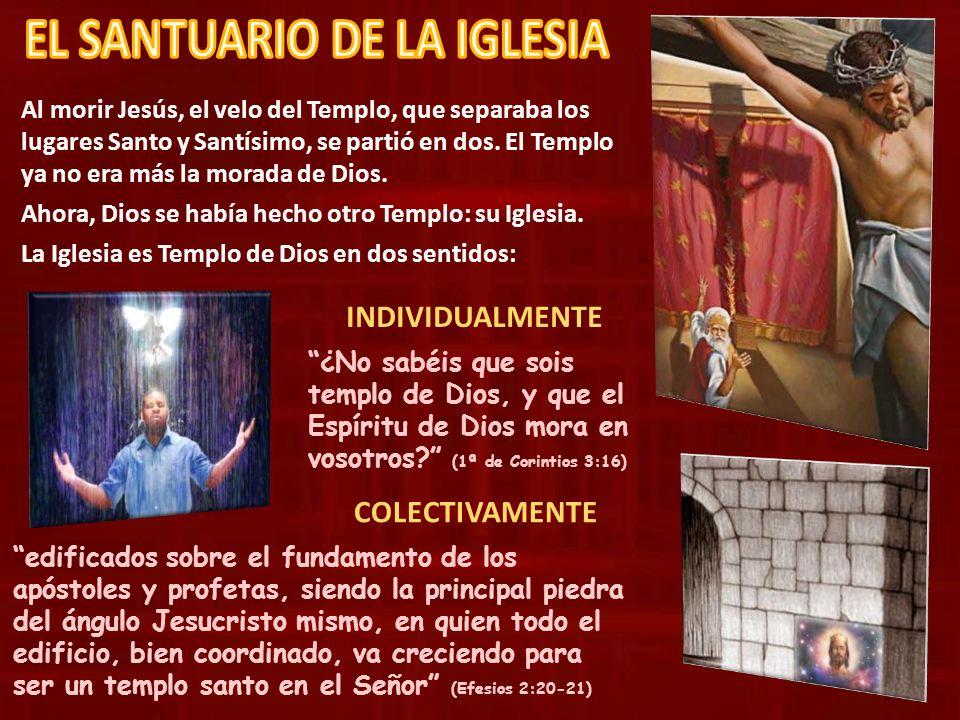 Al morir Jesús, el velo del Templo, que separaba los lugares Santo y Santísimo, se partió en dos. El Templo ya no era más la morada de Dios. Ahora, Di