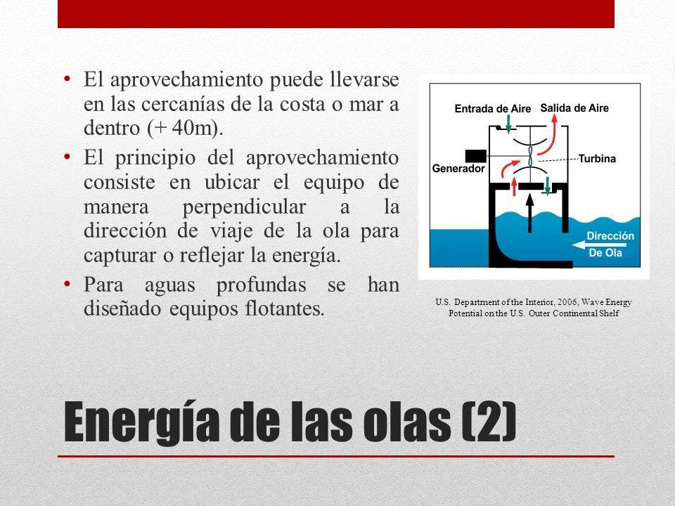 Energía de las olas (2) El aprovechamiento puede llevarse en las cercanías de la costa o mar a dentro (+ 40m).