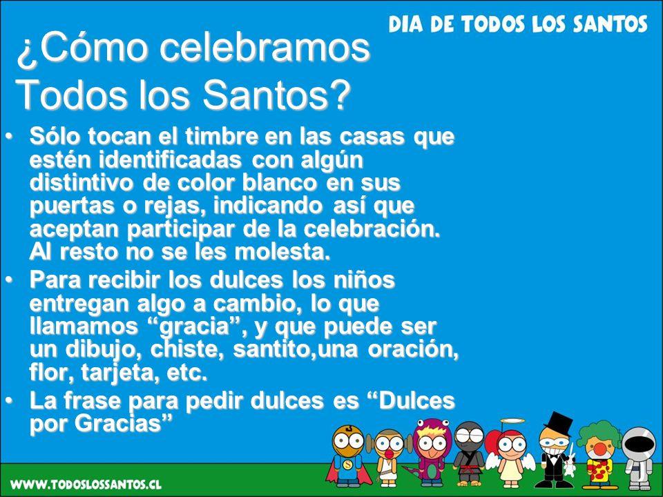 ¿Cómo celebramos Todos los Santos? Sólo tocan el timbre en las casas que estén identificadas con algún distintivo de color blanco en sus puertas o rej