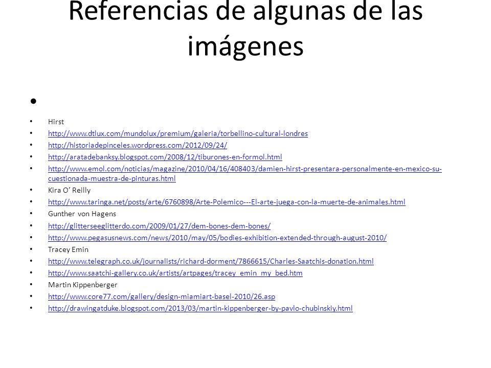 Referencias de algunas de las imágenes Hirst http://www.dtlux.com/mundolux/premium/galeria/torbellino-cultural-londres http://historiadepinceles.wordp