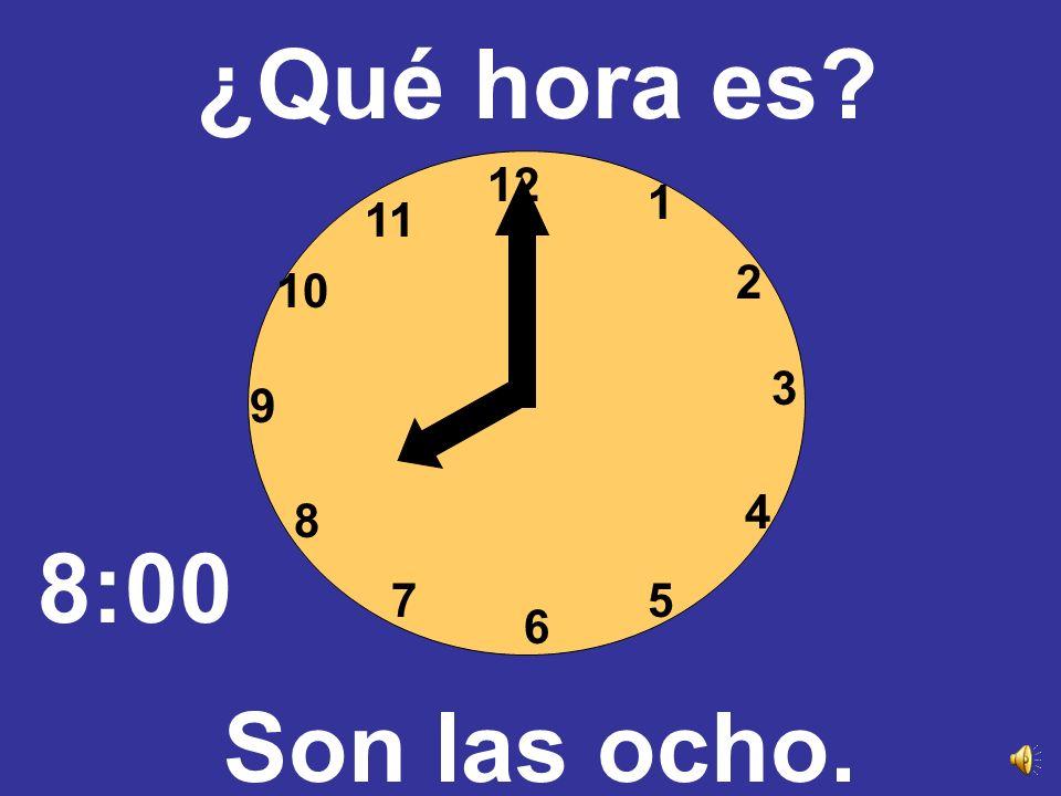 12 3 6 9 1 2 4 57 8 10 11 ¿Qué hora es? Son las siete. 7:00