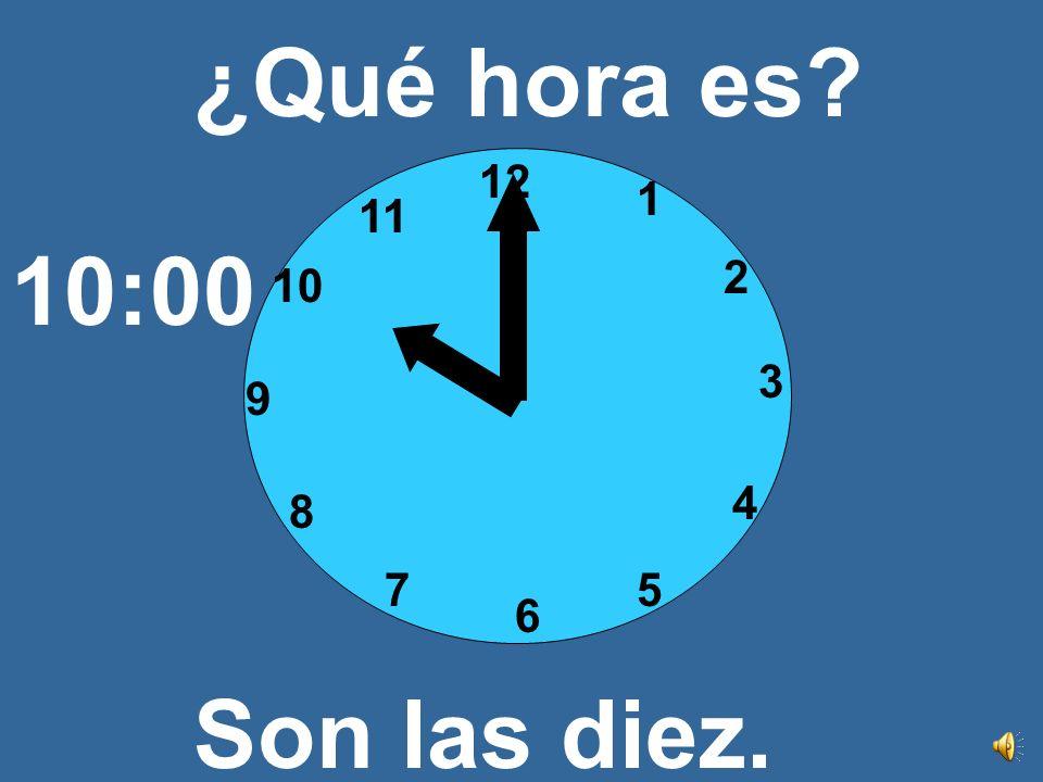 12 3 6 9 1 2 4 57 8 10 11 ¿Qué hora es? Son las nueve. 9:00