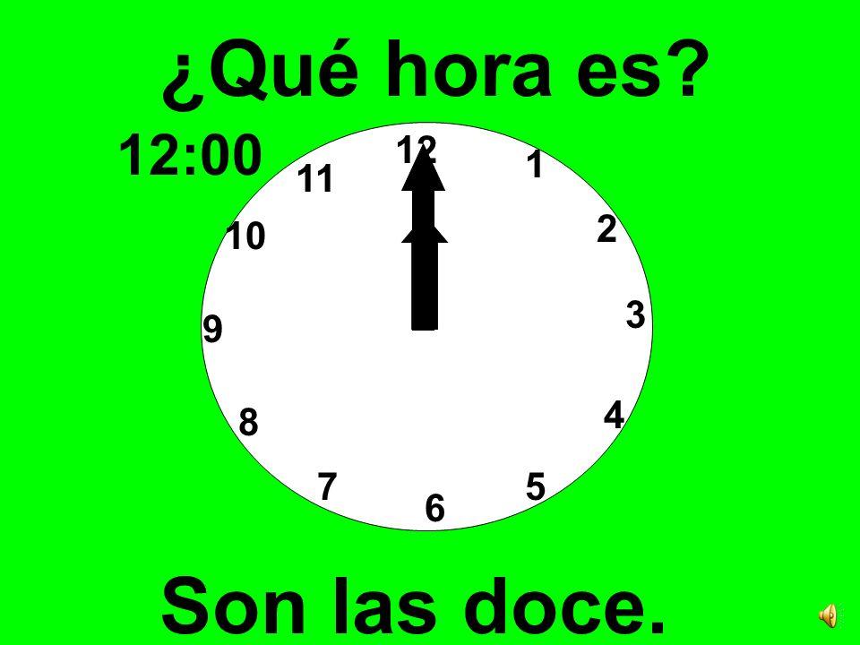 12 3 6 9 1 2 4 57 8 10 11 ¿Qué hora es? Son las once. 11:00