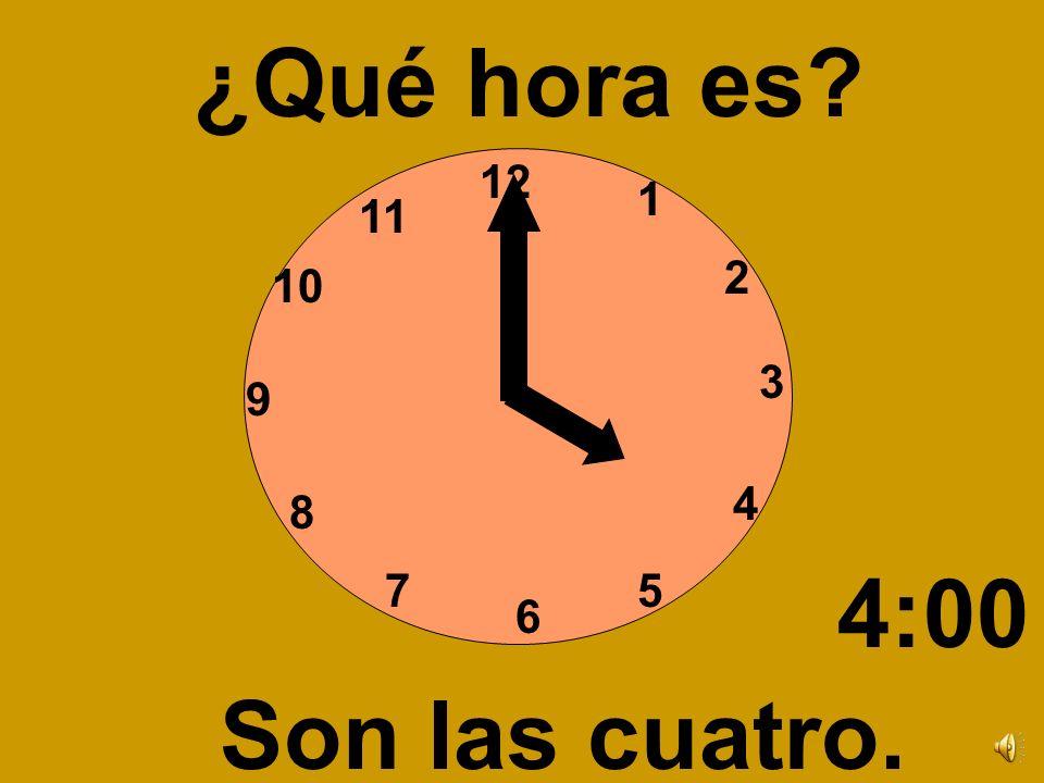 12 3 6 9 1 2 4 57 8 10 11 ¿Qué hora es? Son las tres. 3:00