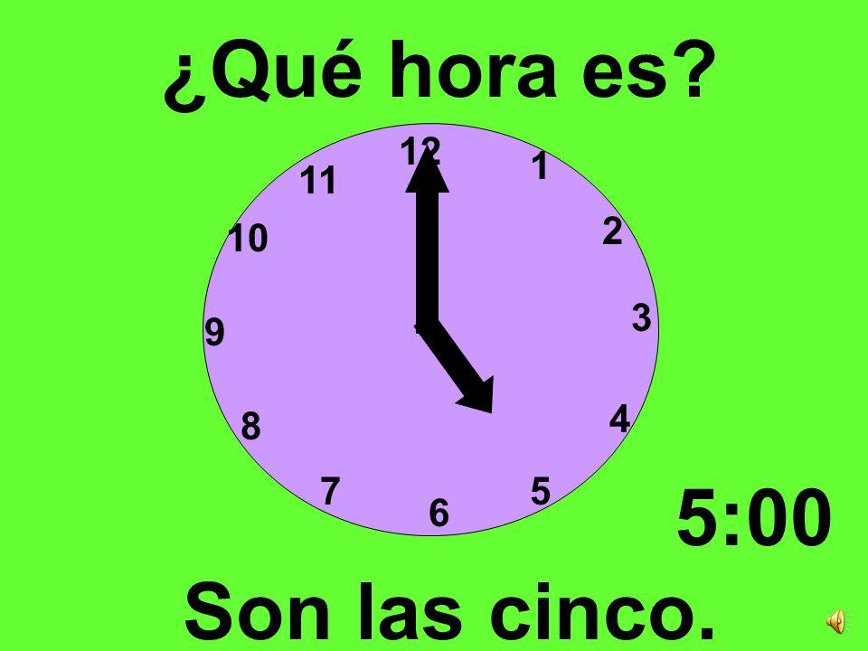 12 3 6 9 1 2 4 57 8 10 11 ¿Qué hora es? Son las cuatro. 4:00