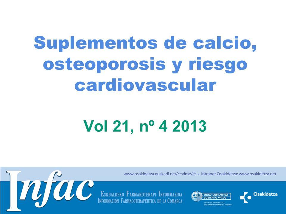 http://www.osakidetza.euskadi.net Suplementos de calcio, osteoporosis y riesgo cardiovascular Vol 21, nº 4 2013