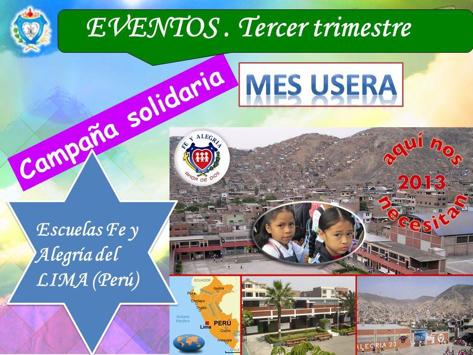 Campaña solidaria EVENTOS. Tercer trimestre Escuelas Fe y Alegría del LIMA (Perú)