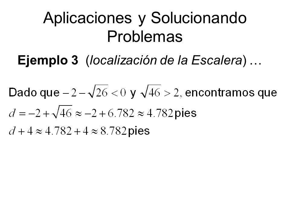 Aplicaciones y Solucionando Problemas Ejemplo 3 (localización de la Escalera) …