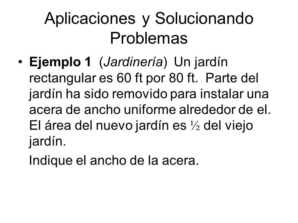 Aplicaciones y Solucionando Problemas Ejemplo 1 (Jardinería) … 1.Familiarizarnos con el problema.
