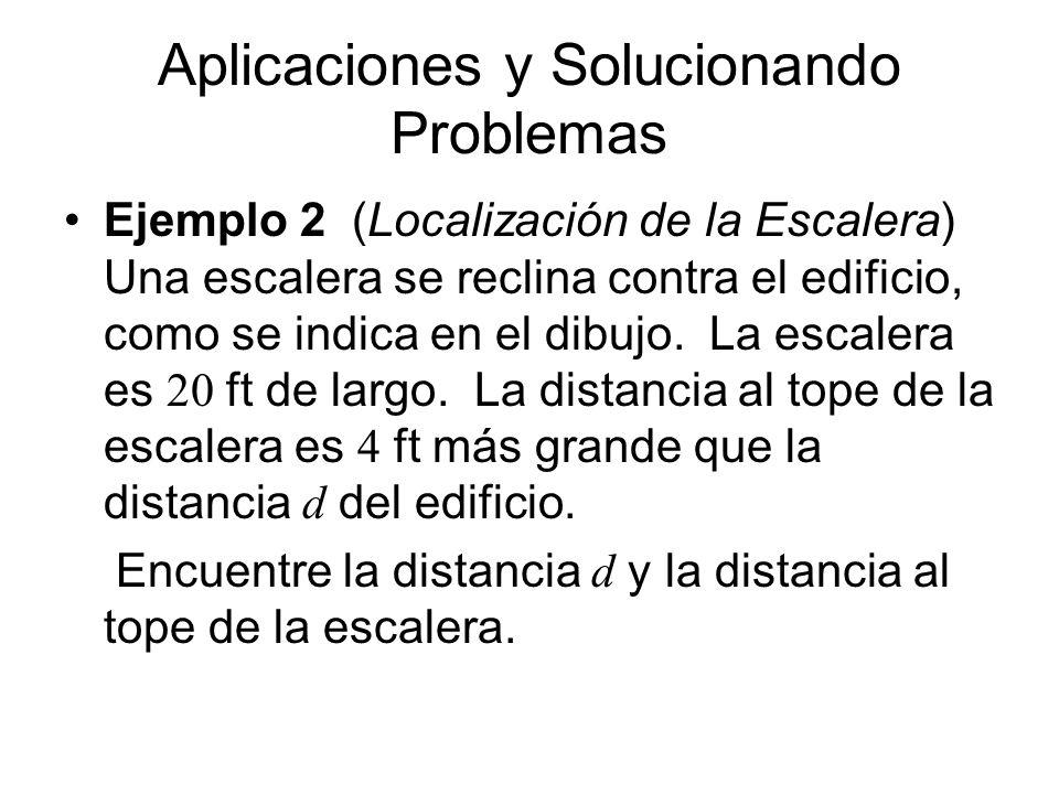 Aplicaciones y Solucionando Problemas Ejemplo 2 (Localización de la Escalera) … 1.Familiarizarnos.