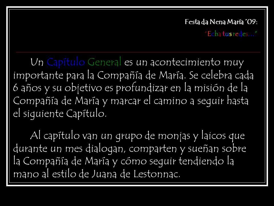 Un Capítulo General es un acontecimiento muy importante para la Compañía de María.