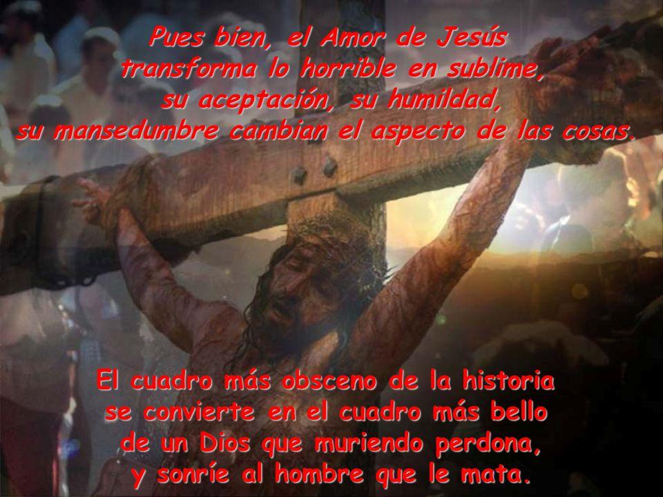 ¿No es horrible lo que los hombres han hecho a Jesús en su vida y en su muerte?