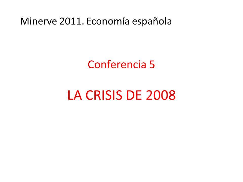 Conferencia 5 LA CRISIS DE 2008 Minerve 2011. Economía española
