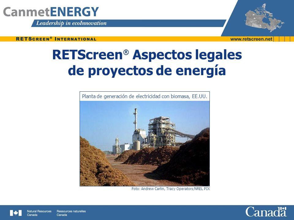 Objetivos Suscitar conciencia de los aspectos legales sobre proyectos de energías limpias Resumir documentos legales clave que se usan en proyectos de energías limpias Introducir a los participantes al archivo de documentos legales de RETScreen