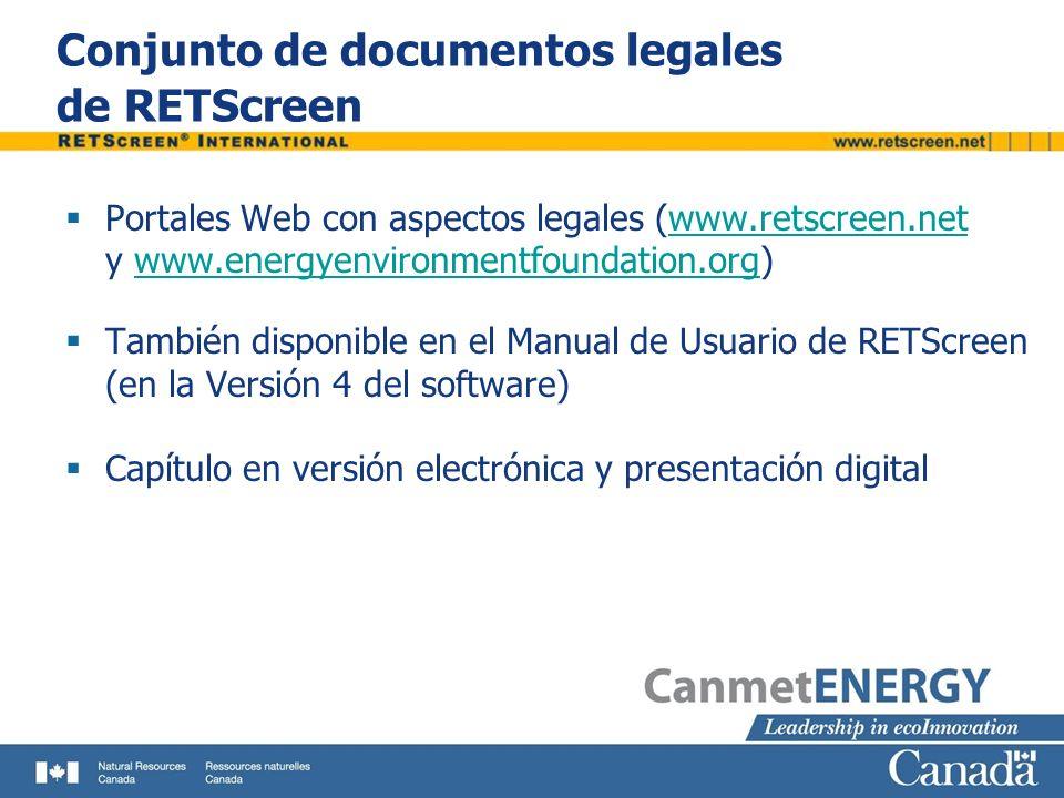 Conjunto de documentos legales de RETScreen Portales Web con aspectos legales (www.retscreen.net y www.energyenvironmentfoundation.org)www.retscreen.n