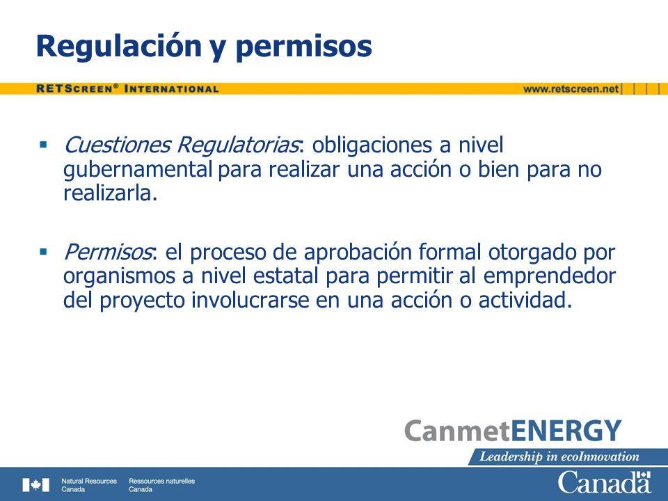 Regulación y permisos Cuestiones Regulatorias: obligaciones a nivel gubernamental para realizar una acción o bien para no realizarla. Permisos: el pro