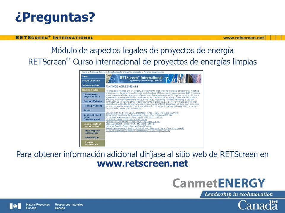 ¿Preguntas? www.retscreen.net Para obtener información adicional diríjase al sitio web de RETScreen en Módulo de aspectos legales de proyectos de ener