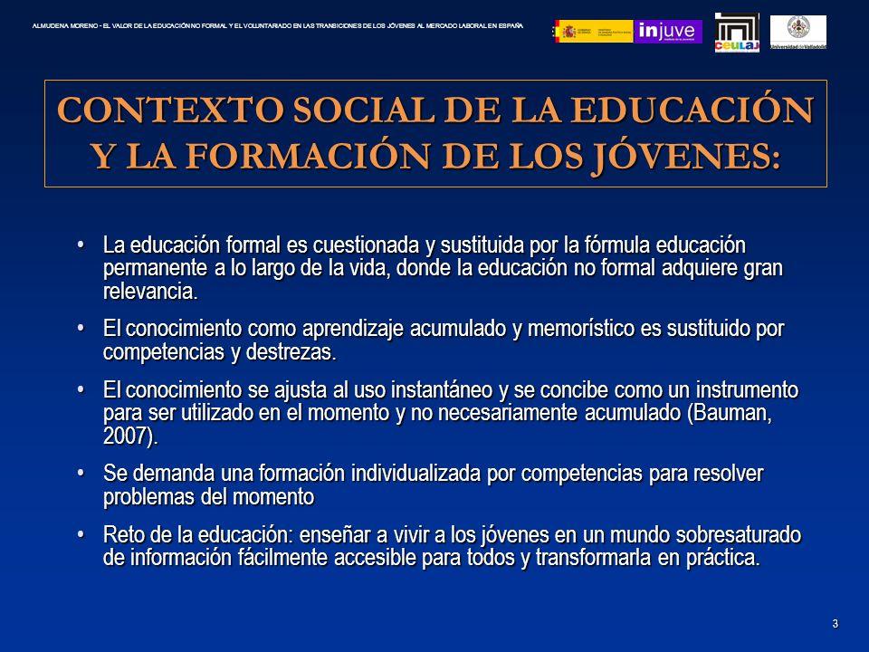 CONTEXTO SOCIAL DE LA EDUCACIÓN Y LA FORMACIÓN DE LOS JÓVENES: La educación formal es cuestionada y sustituida por la fórmula educación permanente a l