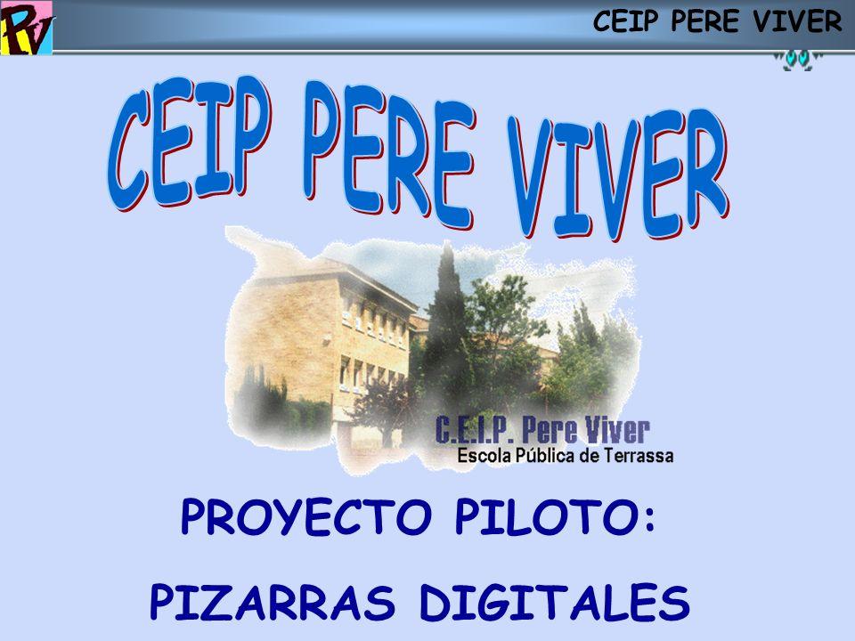 CEIP PERE VIVER PROYECTO PILOTO: PIZARRAS DIGITALES