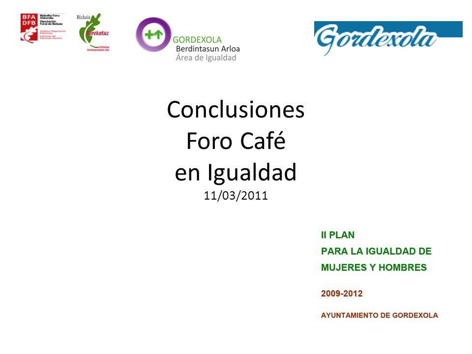 Conclusiones Foro Café en Igualdad 11/03/2011