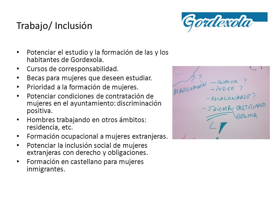 Trabajo/ Inclusión Potenciar el estudio y la formación de las y los habitantes de Gordexola. Cursos de corresponsabilidad. Becas para mujeres que dese