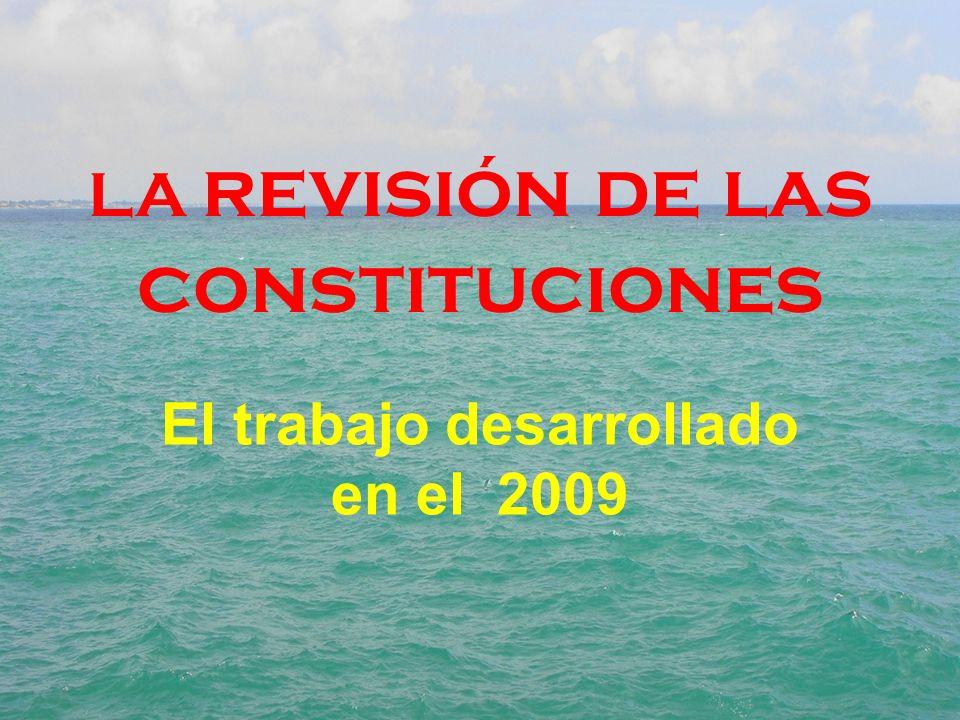 LA revisión de las constituciones El trabajo desarrollado en el 2009