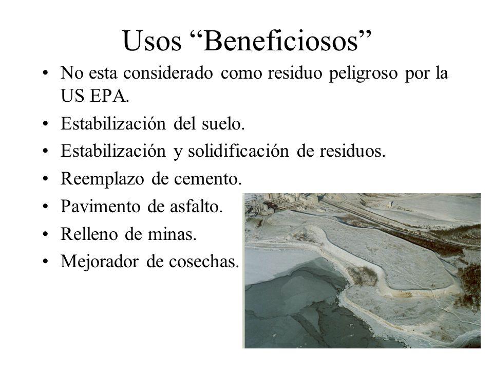 Usos Beneficiosos No esta considerado como residuo peligroso por la US EPA. Estabilización del suelo. Estabilización y solidificación de residuos. Ree