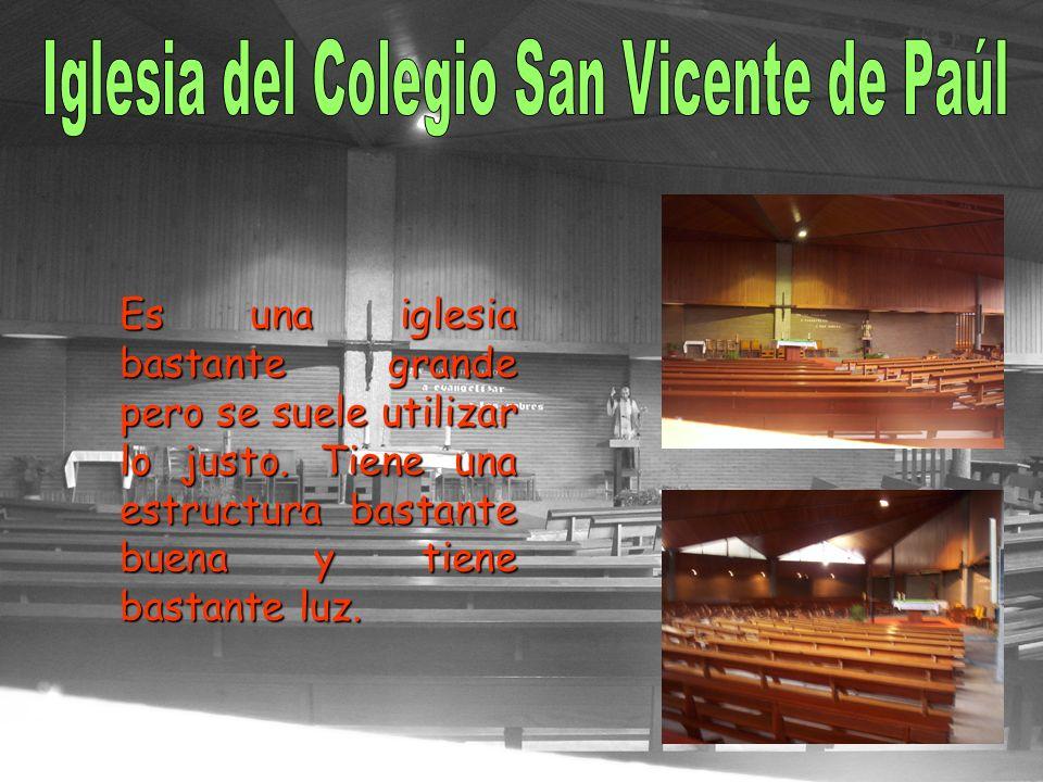 Es una iglesia bastante grande pero se suele utilizar lo justo.