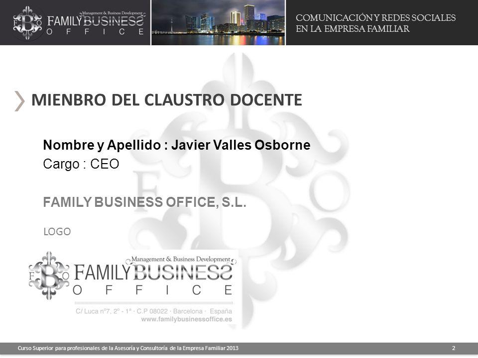 MIENBRO DEL CLAUSTRO DOCENTE COMUNICACIÓN Y REDES SOCIALES EN LA EMPRESA FAMILIAR Curso Superior para profesionales de la Asesoría y Consultoría de la
