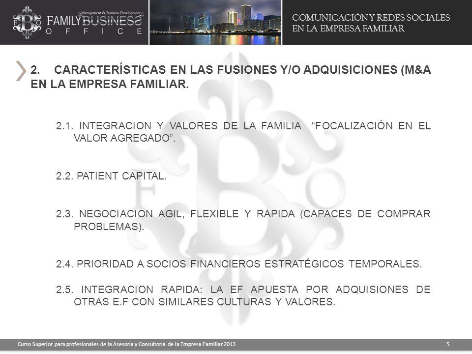 COMUNICACIÓN Y REDES SOCIALES EN LA EMPRESA FAMILIAR Curso Superior para profesionales de la Asesoría y Consultoría de la Empresa Familiar 2013 5 2.1.