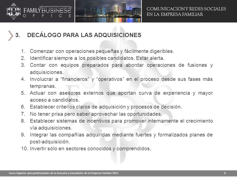 COMUNICACIÓN Y REDES SOCIALES EN LA EMPRESA FAMILIAR Curso Superior para profesionales de la Asesoría y Consultoría de la Empresa Familiar 2013 6 3. D