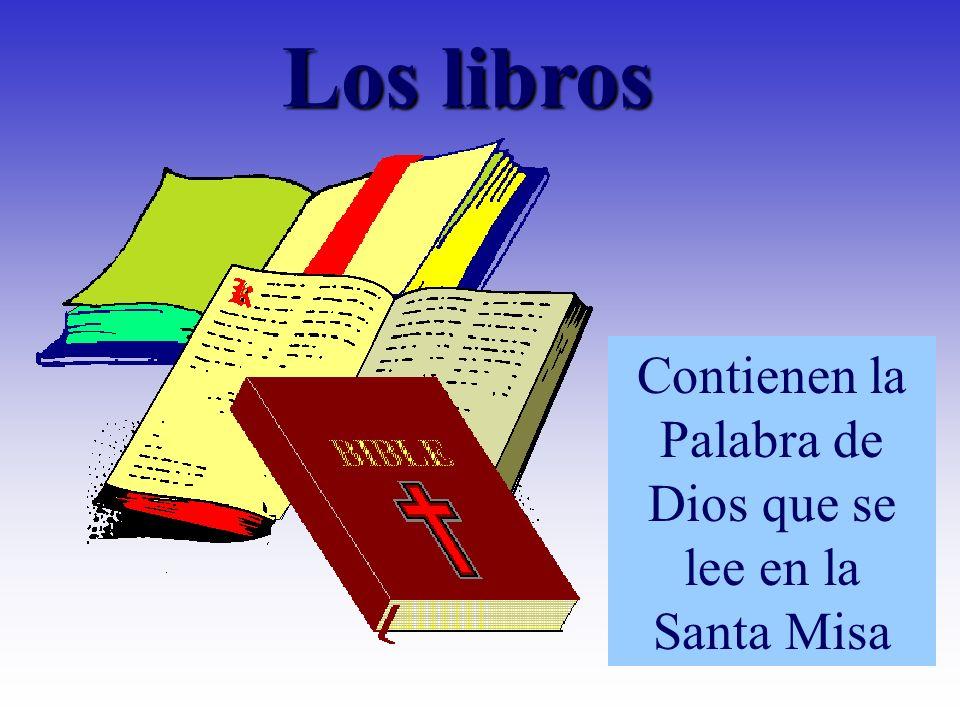 Los libros Contienen la Palabra de Dios que se lee en la Santa Misa
