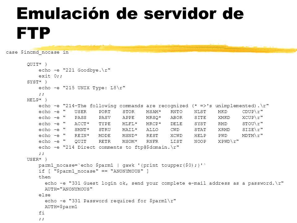 Emulación de servidor de FTP case $incmd_nocase in QUIT* ) echo -e