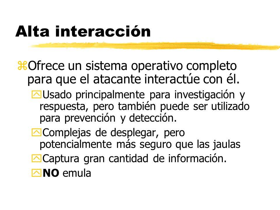 Alta interacción zOfrece un sistema operativo completo para que el atacante interactúe con él. yUsado principalmente para investigación y respuesta, p