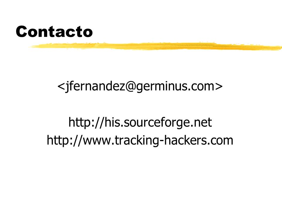 Contacto http://his.sourceforge.net http://www.tracking-hackers.com