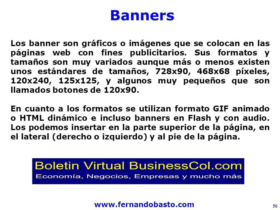 www.fernandobasto.com 50 Los banner son gráficos o imágenes que se colocan en las páginas web con fines publicitarios.