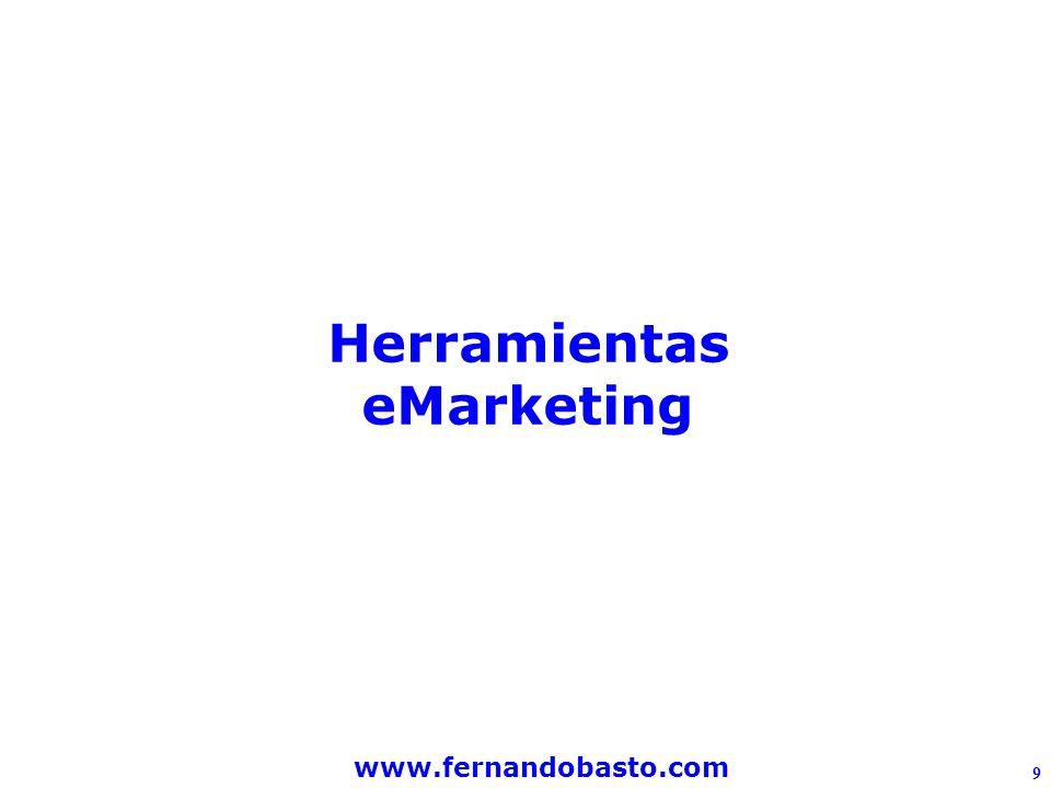 www.fernandobasto.com 9 Herramientas eMarketing